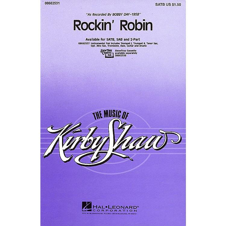 Hal LeonardRockin' Robin SAB by Bobby Day Arranged by Kirby Shaw