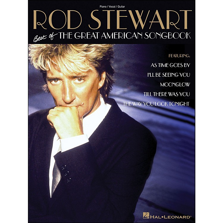 Hal LeonardRod Stewart Best Of The Great American Songbook arranged for piano, vocal, and guitar (P/V/G)