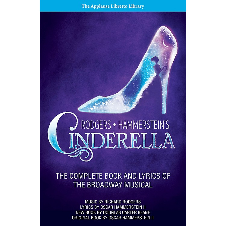 Applause BooksRodgers + Hammerstein's Cinderella Applause Libretto Library Series Softcover by Oscar Hammerstein II