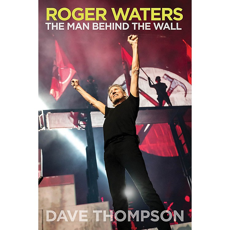 Backbeat BooksRoger Waters (The Man Behind the Wall) Book Series Softcover Written by Dave Thompson