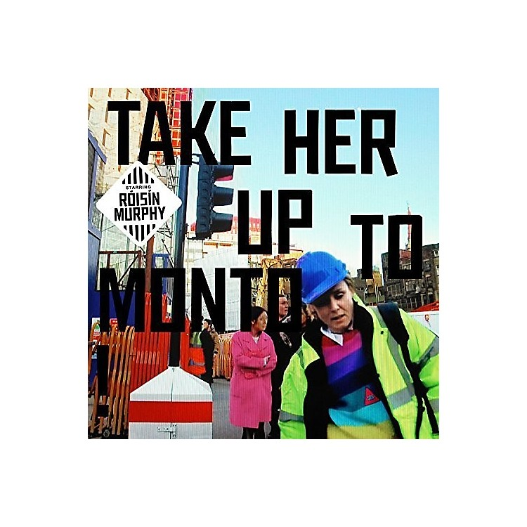 AllianceRoisin Murphy - Take Her Up To Monto