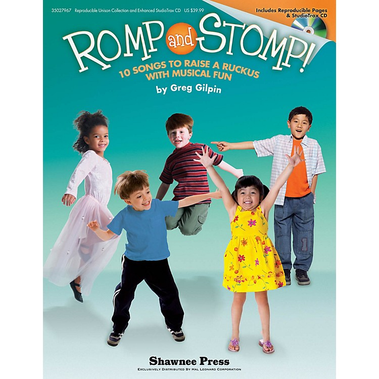 Shawnee Press Romp and Stomp! (10 Songs to Raise a Ruckus with Musical Fun) REPRO COLLECT UNIS BOOK/CD by Greg Gilpin