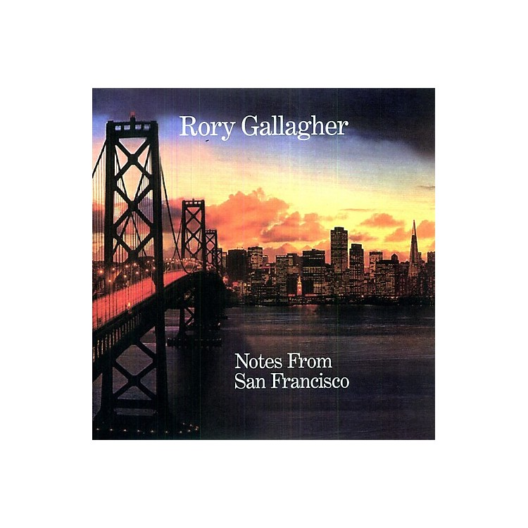 AllianceRory Gallagher - Notes from San Francisco