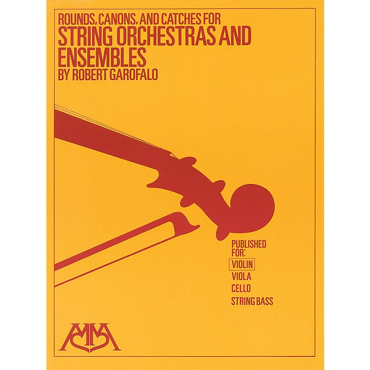 Meredith MusicRounds, Canons & Catches for String Orchestra & Ensembles Meredith Music Resource by Robert Garofalo