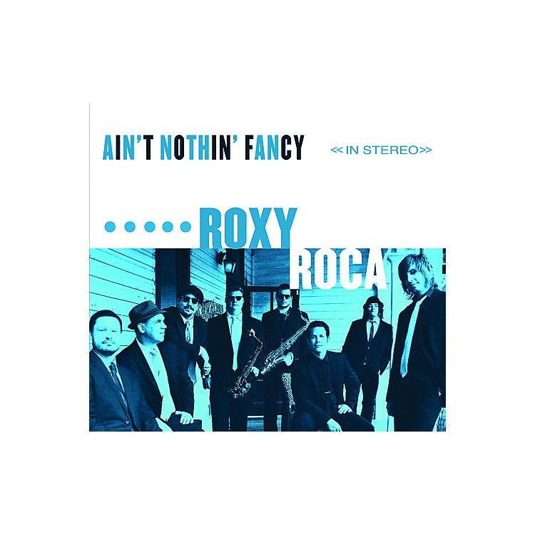 AllianceRoxy Roca - Ain't Nothin' Fancy