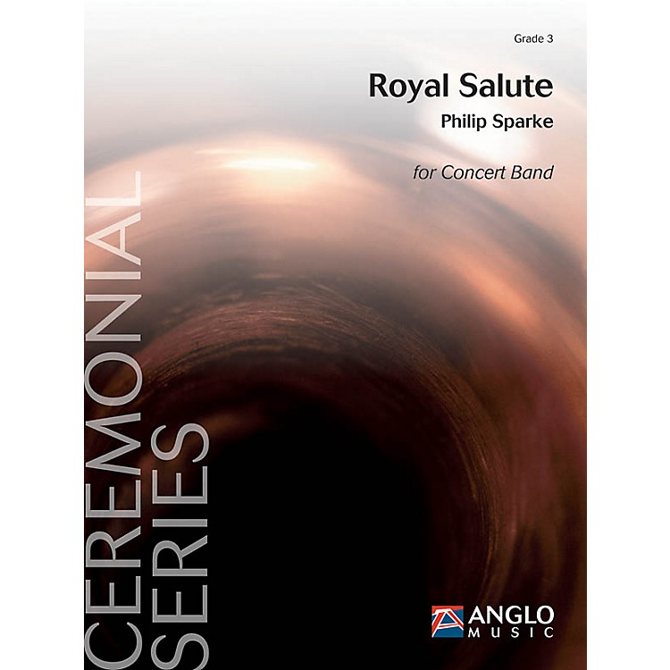Anglo Music PressRoyal Salute (Grade 3 - Score and Parts) Concert Band Level 3 Composed by Philip Sparke