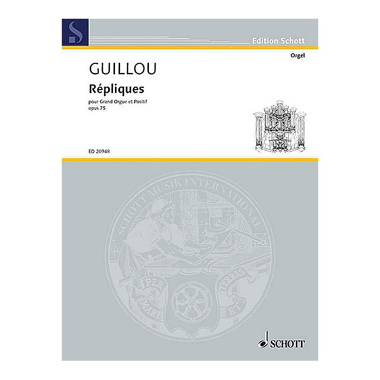 SchottRépliques, Op. 75 (Grand Organ and Organ-Positif) Schott Series Softcover Composed by Jean Guillou