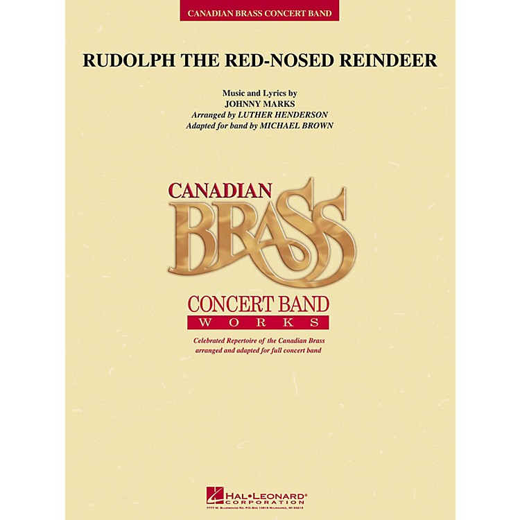 Hal LeonardRudolph The Red-Nosed Reindeer (Canadian Brass Version) Concert Band Level 4
