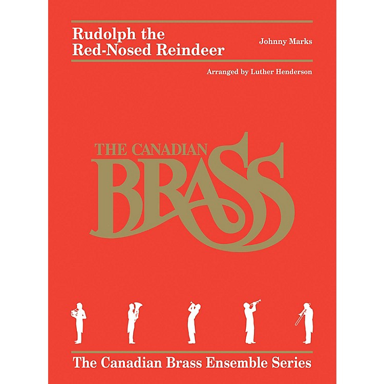 Canadian BrassRudolph the Red-Nosed Reindeer Brass Ensemble  by Johnny Marks Arranged by Luther Henderson