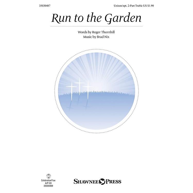 Shawnee PressRun to the Garden Unison/2-Part Treble composed by Brad Nix