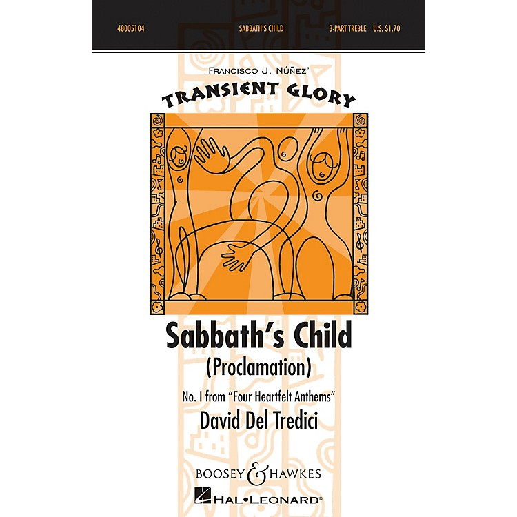 Boosey and Hawkes Sabbath's Child (Proclamation) SSA Div A Cappella composed by David Del Tredici