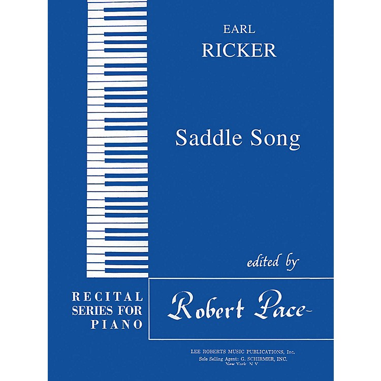 Lee Roberts Saddle Song (Recital Series for Piano, Blue (Book I)) Pace Piano Education Series Composed by Earl Ricker