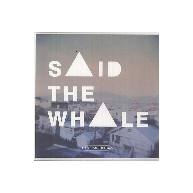 Alliance Said the Whale - Little Mountain