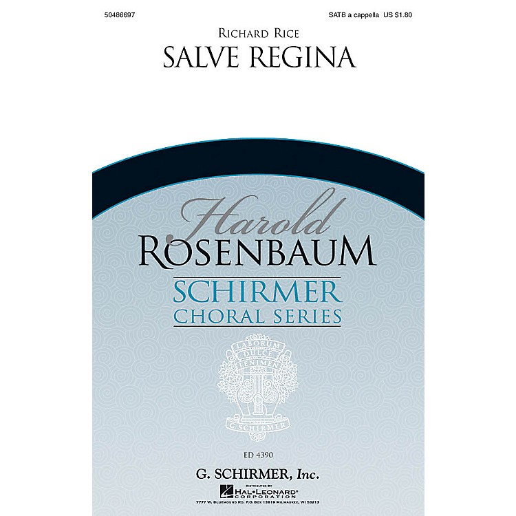 G. Schirmer Salve Regina (Harold Rosenbaum Choral Series) SATB a cappella composed by Richard Rice
