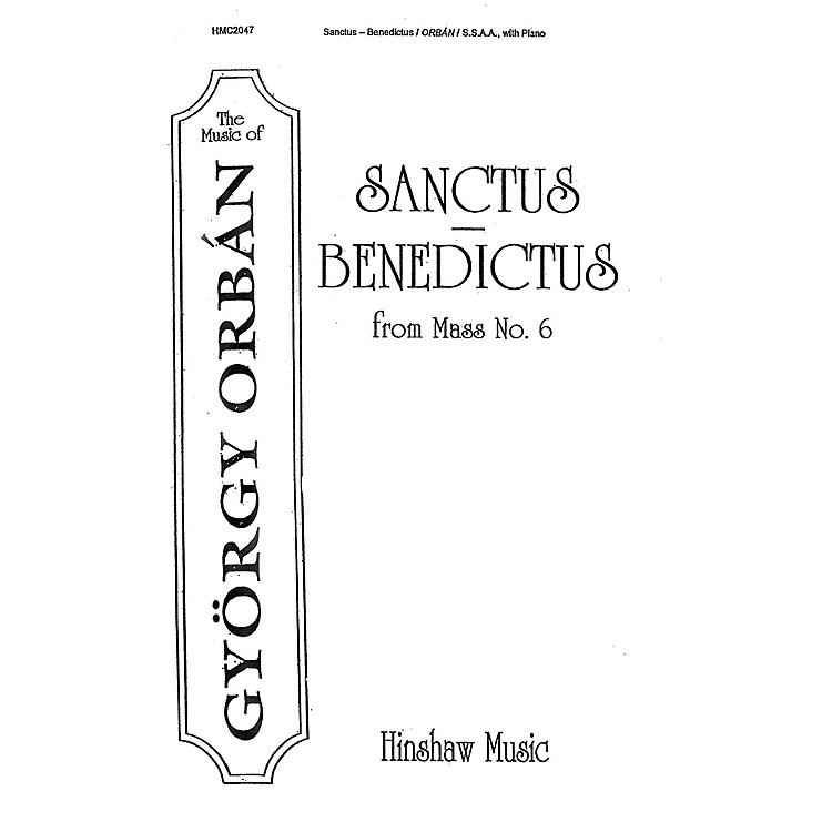 Hinshaw Music Sanctus-Benedictus (From Mass #6) SSAA composed by Gyorgy Orban