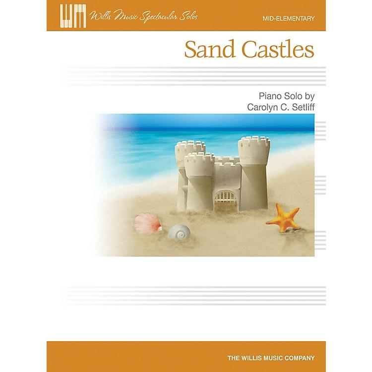 Willis MusicSand Castles (Mid-Elem Level) Willis Series by Carolyn C. Setliff