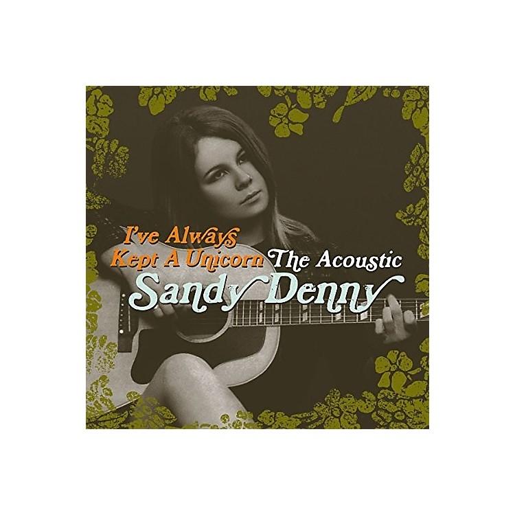 AllianceSandy Denny - I've Always Kept a Unicorn: Acoustic Sandy Denny