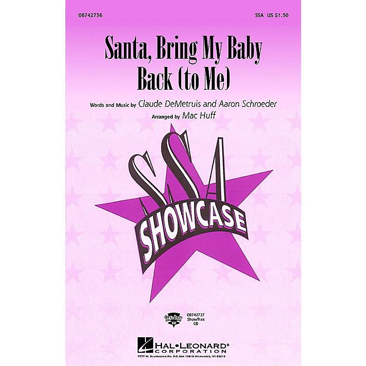Hal LeonardSanta, Bring My Baby Back (To Me) SSA by Elvis Presley arranged by Mac Huff