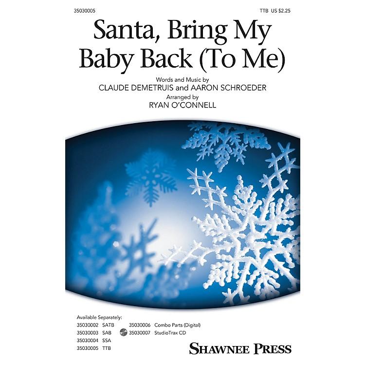 Shawnee PressSanta, Bring My Baby Back (To Me) TTB by Elvis Presley arranged by Ryan O'Connell