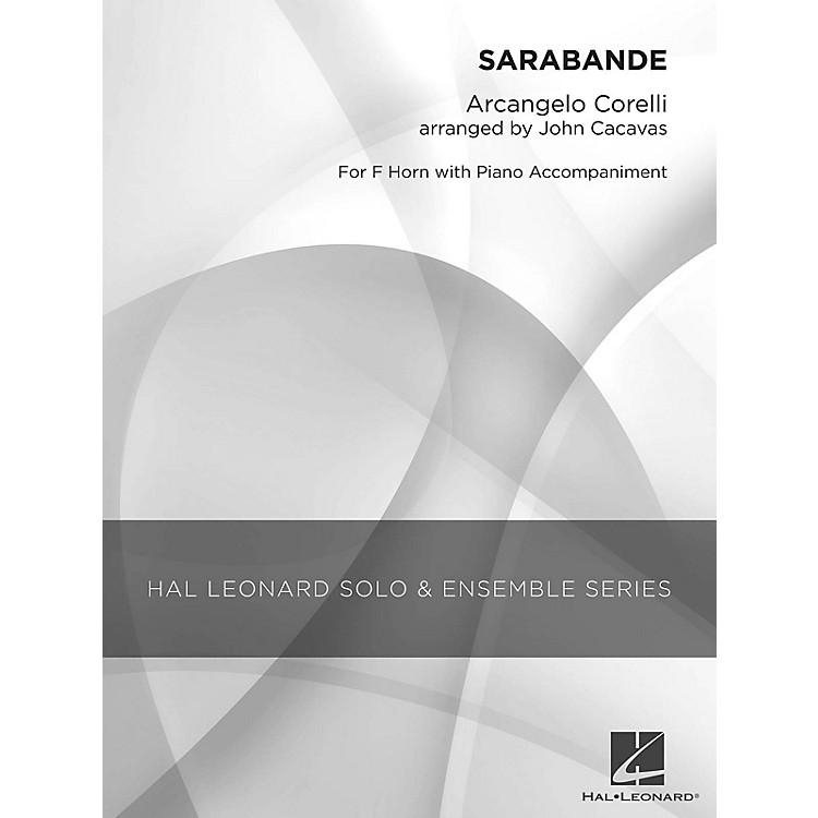 Hal Leonard Sarabande (Grade 1.5 French Horn Solo) Concert Band Level 1.5 Arranged by John Cacavas