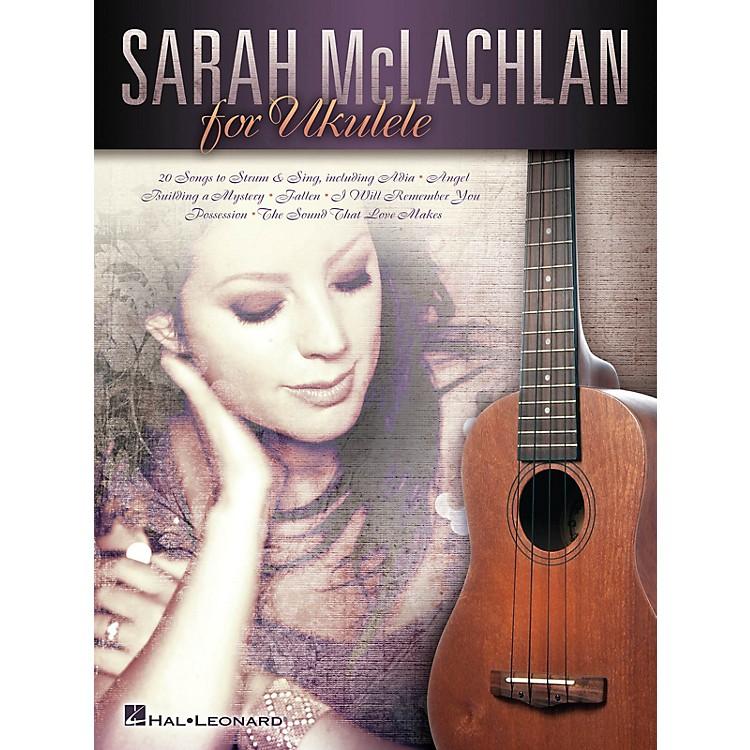 Hal LeonardSarah McLachlan for Ukulele Ukulele Series Softcover Performed by Sarah McLachlan