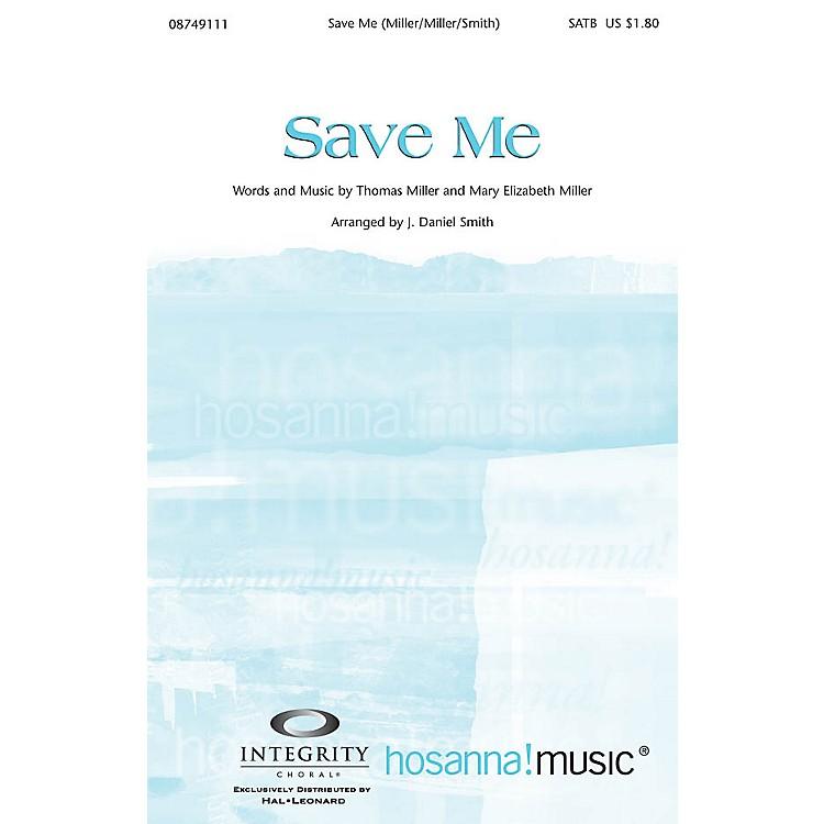 Integrity MusicSave Me SATB Arranged by J. Daniel Smith