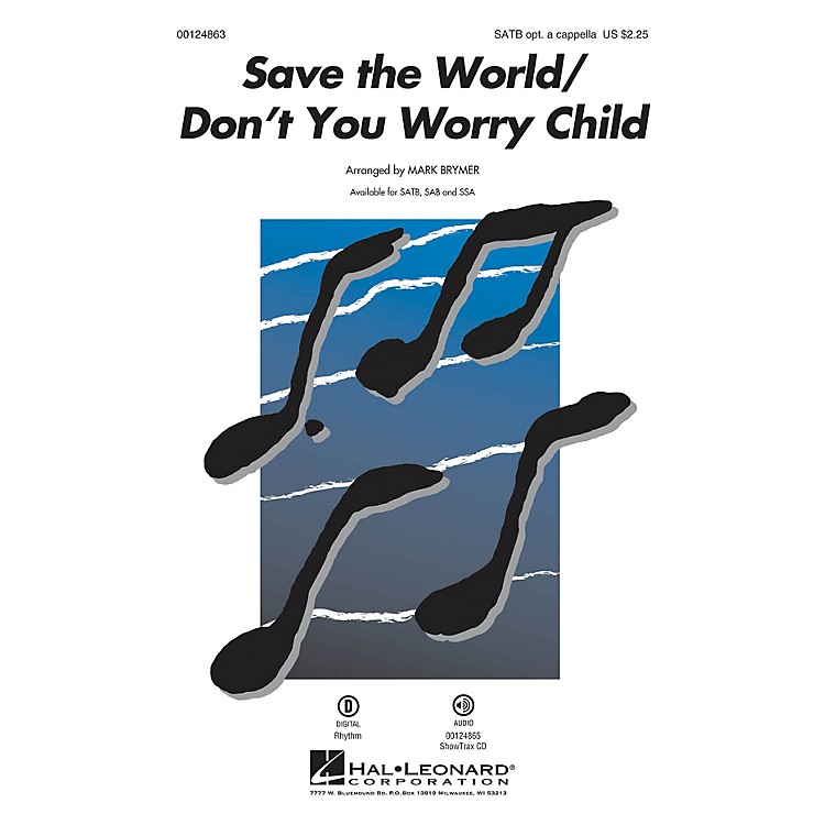 Hal Leonard Save the World/Don't You Worry Child SSA Optional a cappella by Pentatonix Arranged by Mark Brymer