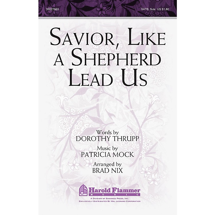 Shawnee PressSavior, Like a Shepherd Lead Us SATB WITH FLUTE (OR C-INST) arranged by Brad Nix