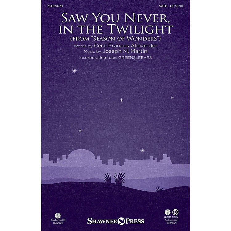Shawnee PressSaw You Never, in the Twilight (from Season of Wonders) Studiotrax CD Composed by Joseph M. Martin