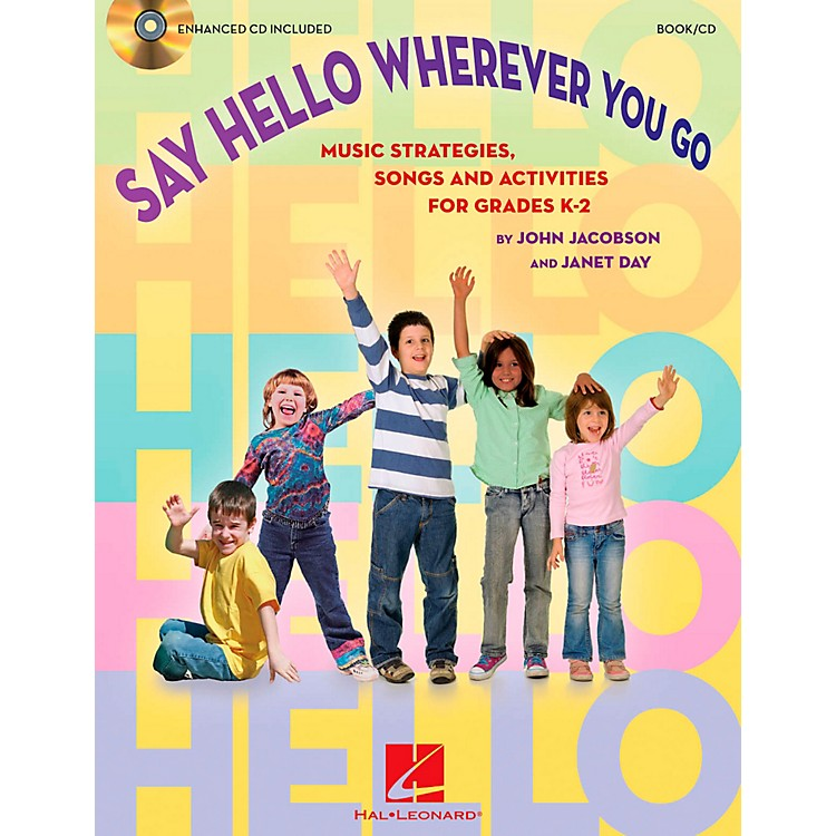 Hal LeonardSay Hello Wherever You Go - Music Strategies, Songs and Activities for Grades K-2 Book/CD
