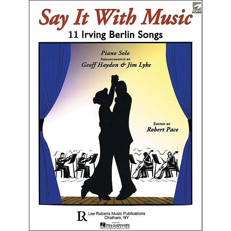 Hal LeonardSay It with Music 11 Irving Berlin Songs for Piano Solo with CD