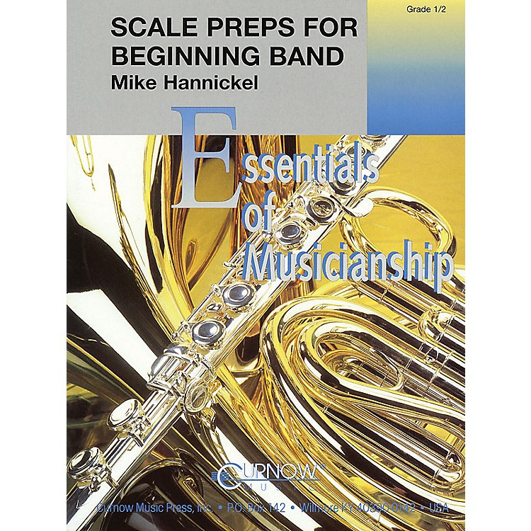 Curnow Music Scale Preps for Beginning Band (Grade 0.5 - Score Only) Concert Band Level .5 Composed by Mike Hannickel