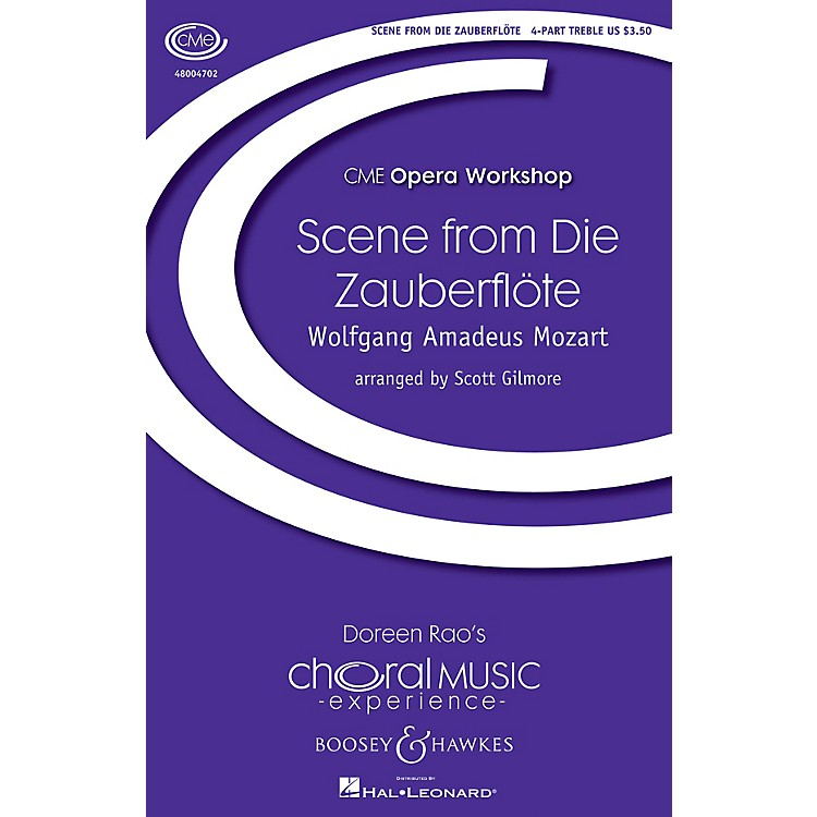 Boosey and HawkesScene from Die Zauberflöte 4 Part Treble composed by Wolfgang Amadeus Mozart arranged by Scott Gilmore