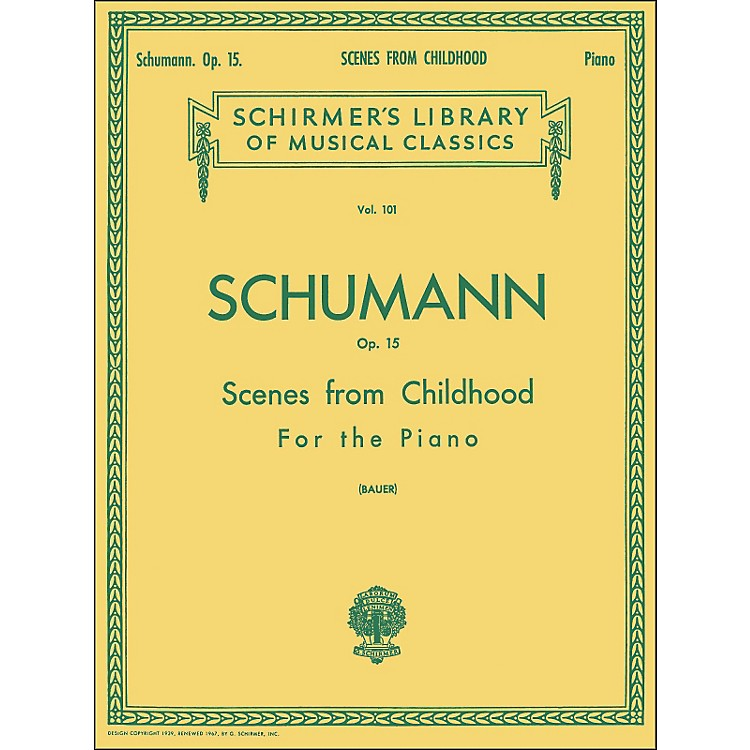 G. SchirmerScenes From Childhood Op 15 - Piano By Schumann