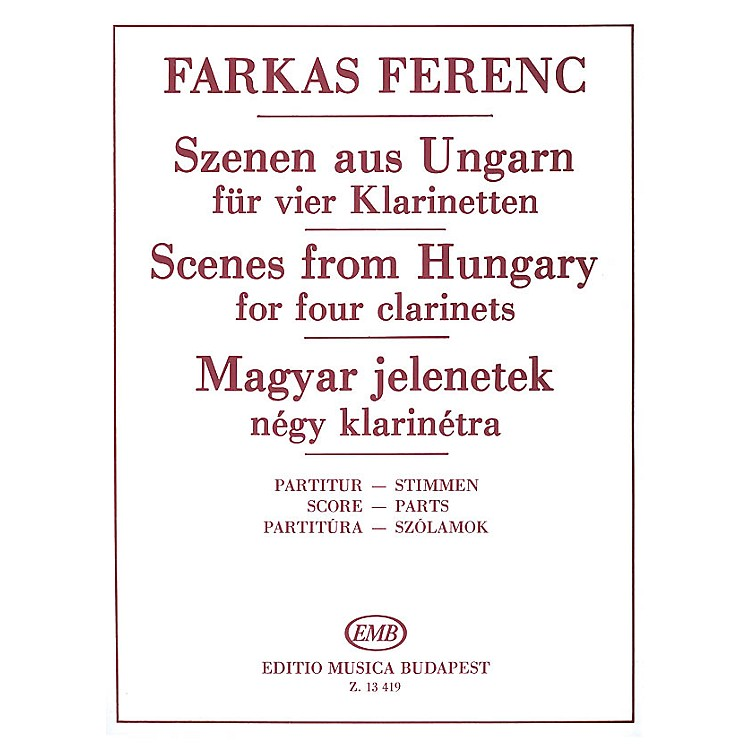 Editio Musica BudapestScenes from Hungary for Four Clarinets EMB Series Composed by Ferenc Farkas