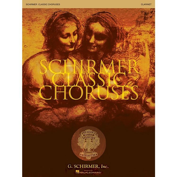 G. SchirmerSchirmer Classic Choruses (Clarinet) arranged by Stan Pethel