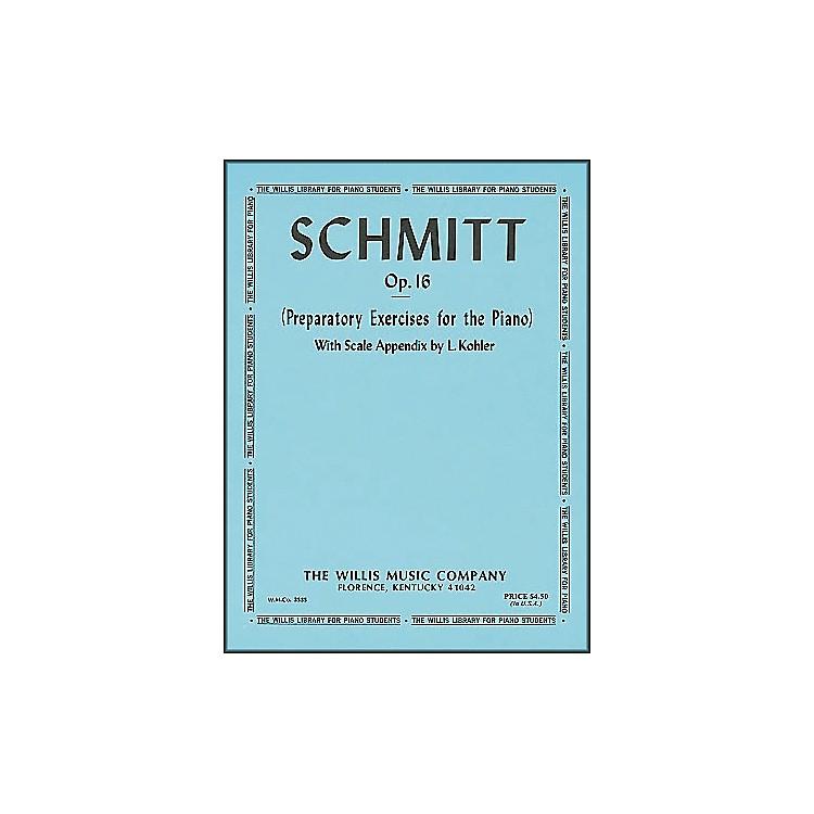 Willis MusicSchmitt Preparatory Exercises for The Piano Opus 16