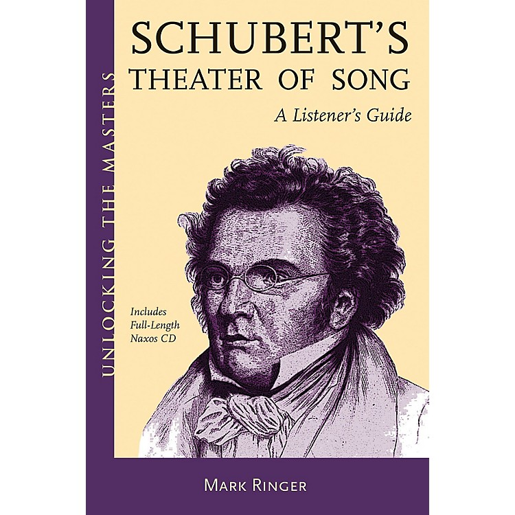 Amadeus PressSchubert's Theater of Song - A Listener's Guide Unlocking the Masters Softcover with CD by Mark Ringer