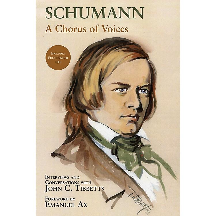 Amadeus PressSchumann -  A Chorus of Voices Amadeus Series Hardcover with CD Written by John C. Tibbetts