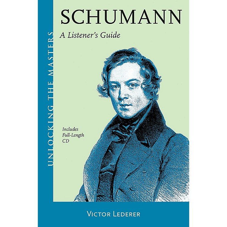 Amadeus PressSchumann - A Listener's Guide Unlocking the Masters Series Softcover with CD Written by Victor Lederer