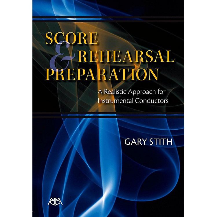 Meredith MusicScore And Rehearsal Preparation - A Realistic Approach for Instrumental Conductors