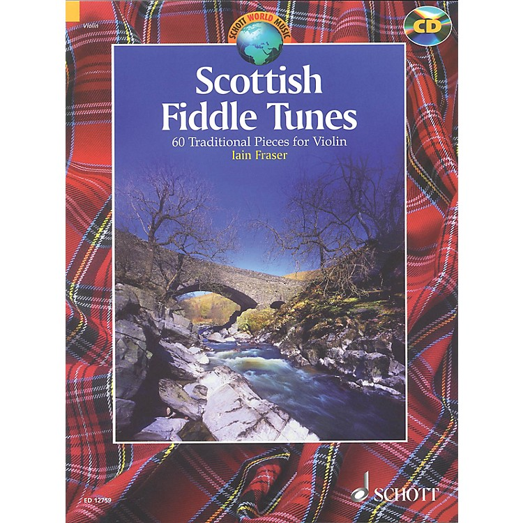 SchottScottish Fiddle Tunes (60 Traditional Pieces for Violin) Schott Series Softcover with CD by Iain Fraser
