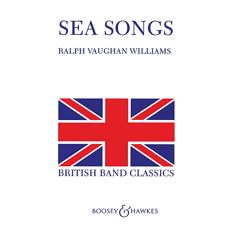 Boosey and HawkesSea Songs Concert Band Composed by Ralph Vaughan Williams