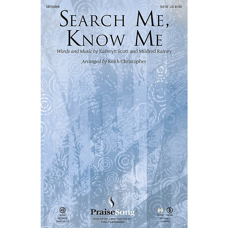 PraiseSongSearch Me, Know Me SATB arranged by Keith Christopher