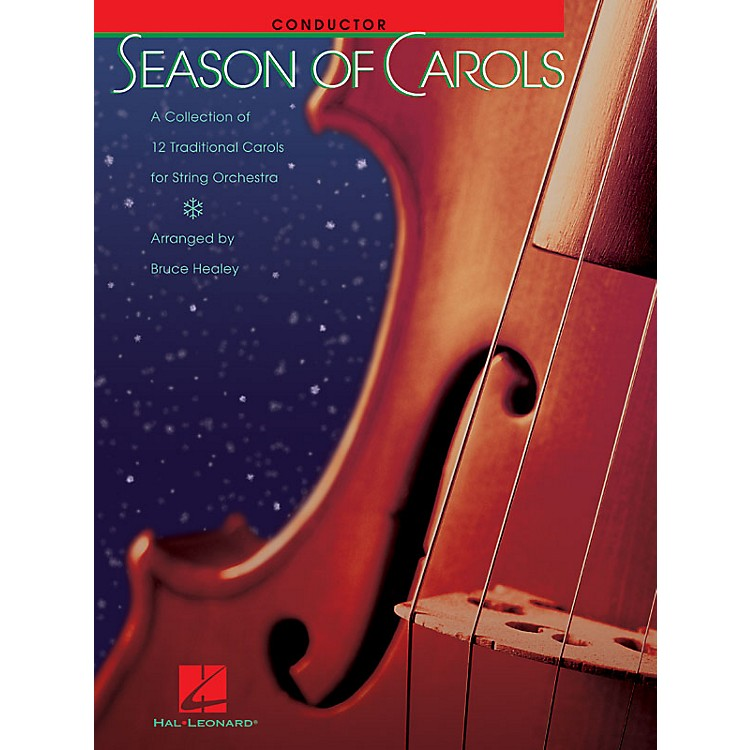 Hal LeonardSeason of Carols (String Orchestra - Conductor Score) Music for String Orchestra Series by Bruce Healey