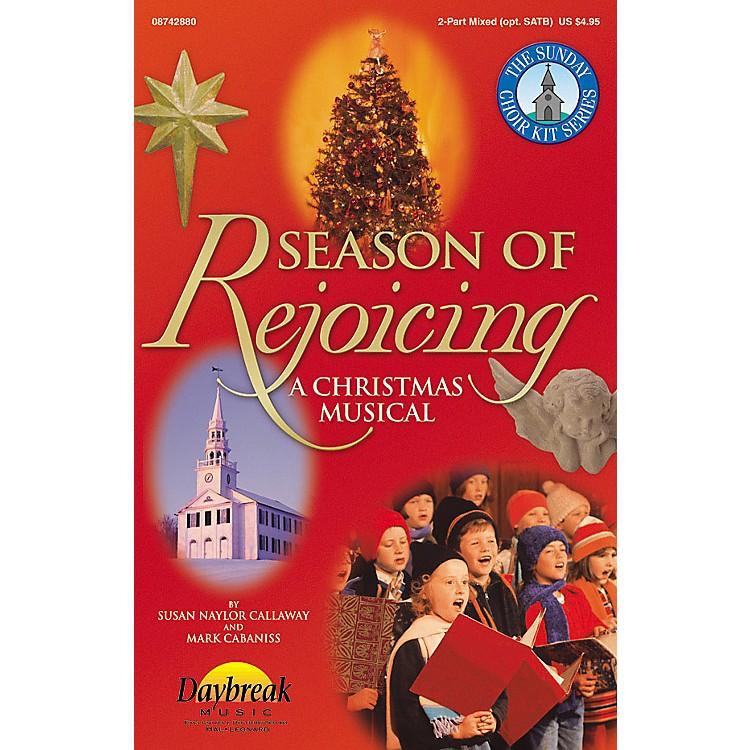 Daybreak MusicSeason of Rejoicing (Musical) 2 Part Mixed arranged by Susan Naylor Callaway