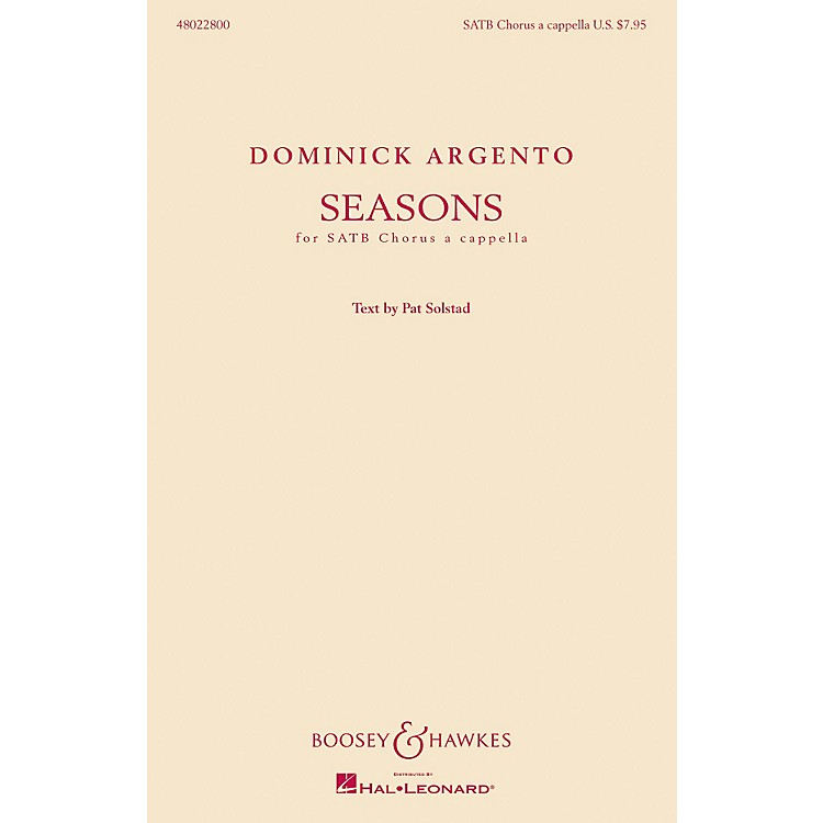 Boosey and Hawkes Seasons (SATB Chorus a cappella) SATB a cappella composed by Dominick Argento