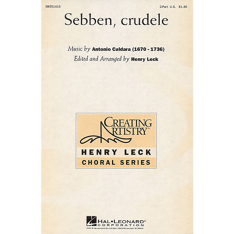 Hal Leonard Sebben, Crudele (2-Part and Piano) 2-Part arranged by Henry Leck