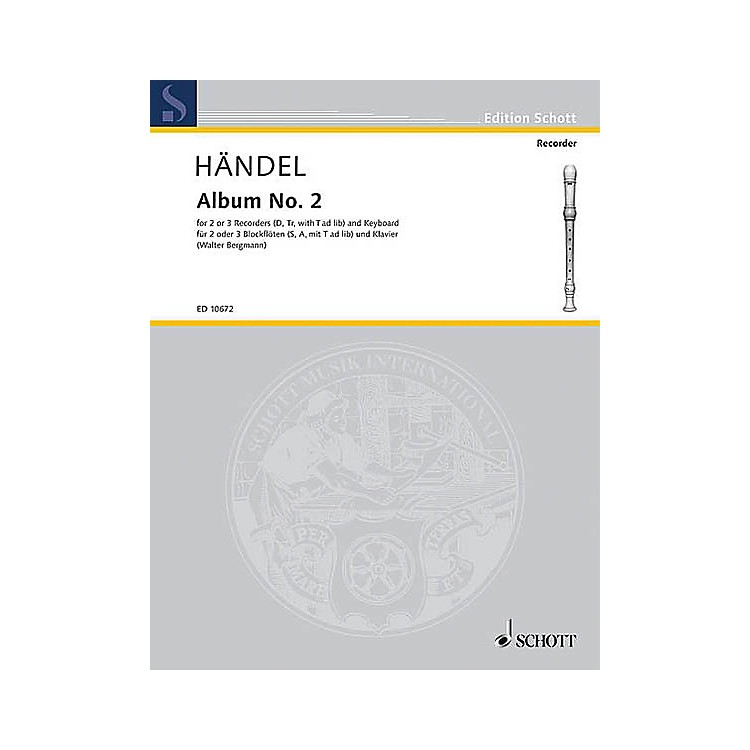 Schott Second Album Schott Series Composed by Georg Friedrich Händel Arranged by Walter Bergmann