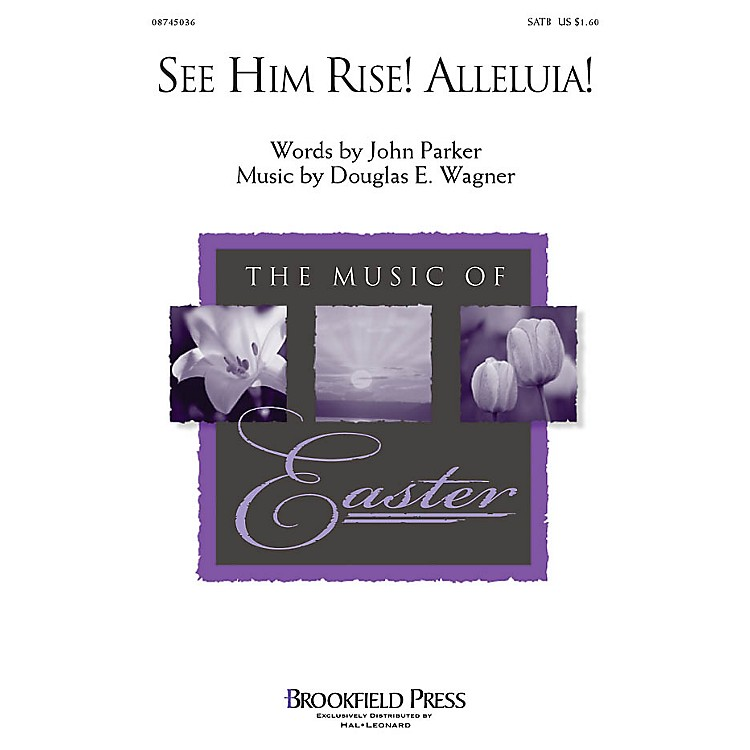 BrookfieldSee Him Rise! Alleluia! SATB composed by Douglas Wagner